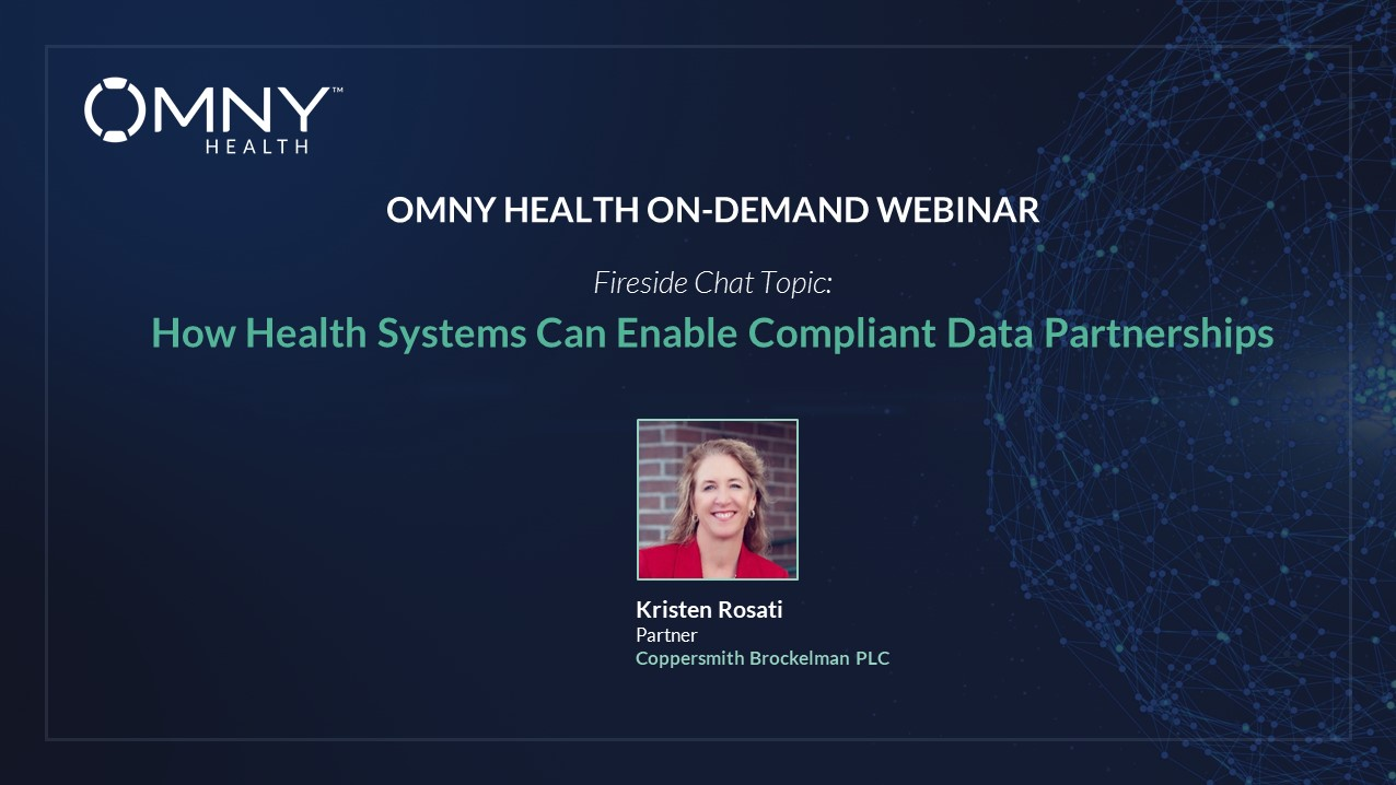 OMNY Health On-Demand Webinar: How Health Systems Can Enable Compliant Data Partnerships
