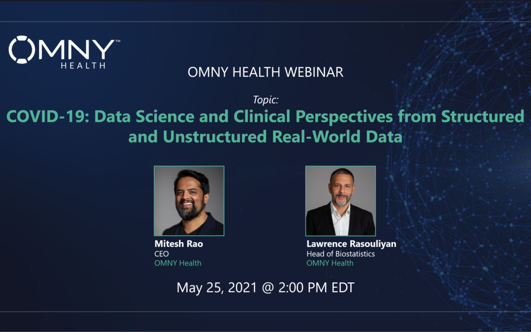 Register to View COVID-19: Data Science and Clinical Perspectives from Structured and Unstructured Real-World Data – OMNY Health On-Demand Webinar