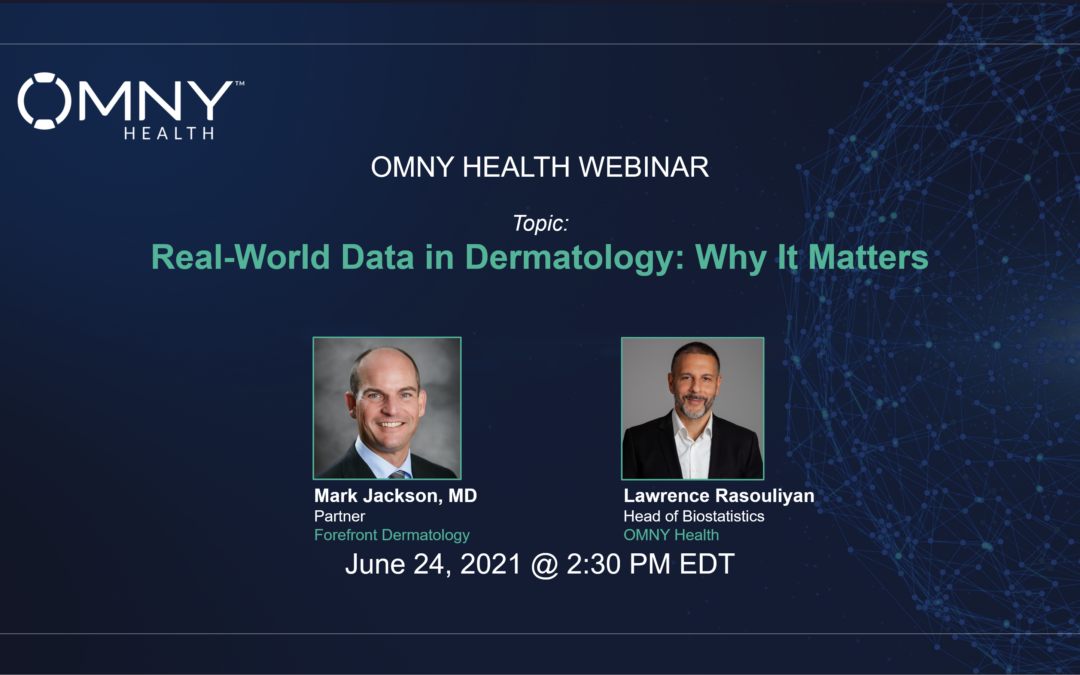 Register to View Real-World Data in Dermatology: Why It Matters – OMNY Health On-Demand Webinar